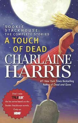 Book A Touch Of Dead: A Sookie Stackhouse Novel The Complete Stories by Charlaine Harris