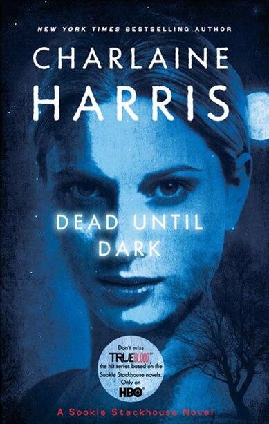 Dead Until Dark: A Sookie Stackhouse Novel by Charlaine Harris