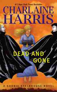 Dead And Gone: A Sookie Stackhouse Novel by Charlaine Harris