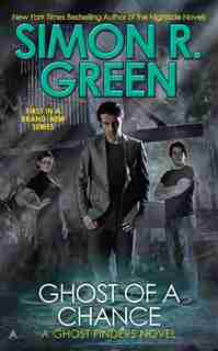 Ghost Of A Chance by Simon R. Green