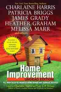 Home Improvement: Undead Edition by Charlaine Harris
