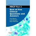 MRCP Part 2: Best Of Five Clinical Questions And Answers