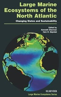 Large Marine Ecosystems Of The North Atlantic: Changing States And Sustainability