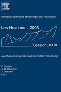 Quantum Entanglement And Information Processing: Lecture Notes Of The Les Houches Summer School 2003
