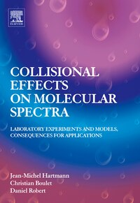 Collisional Effects on Molecular Spectra: Laboratory experiments and models, consequences for…