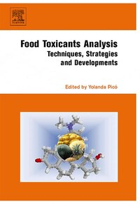 Food Toxicants Analysis: Techniques, Strategies and Developments