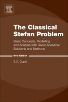 The Classical Stefan Problem: Basic Concepts, Modelling And Analysis With Quasi-analytical…