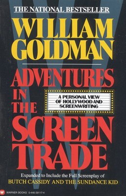 Book Adventures In The Screen Trade: A Personal View Of Hollywood And Screenwriting by William Goldman