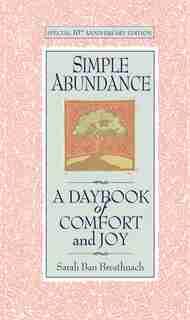 Simple Abundance: A Daybook of Comfort of Joy by Sarah Ban Breathnach