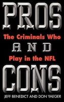 Book Pros and Cons: The Criminals Who Play in the NFL by Jeff Benedict