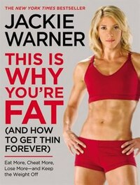 This Is Why You're Fat (and How To Get Thin Forever): Eat More, Cheat More, Lose More--and Keep the…