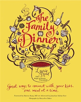 Book The Family Dinner: Great Ways To Connect With Your Kids, One Meal At A Time by Laurie David