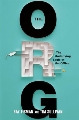 Book The Org: The Underlying Logic Of The Office by Ray Fisman