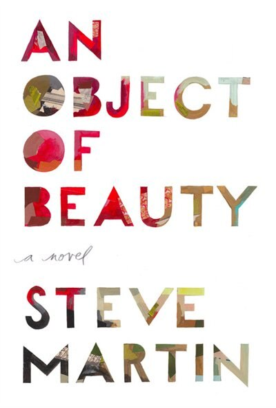 An Object Of Beauty: A Novel by Steve Martin