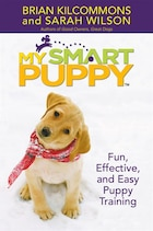 My Smart Puppy (TM): W/DVD: Fun, Effective, and Easy Puppy Training