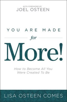 Book You Are Made For More!: How To Become All You Were Created To Be by Lisa Osteen Comes