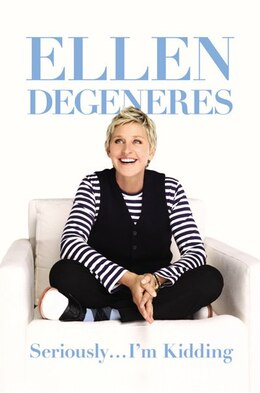 Book Seriously...i'm Kidding by Ellen DeGeneres