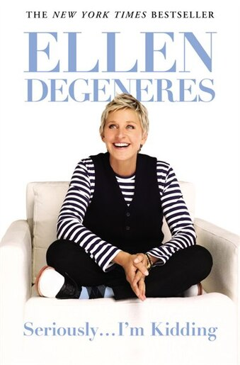 284c8fb6a1f Seriously...i m Kidding by Ellen DeGeneres ...