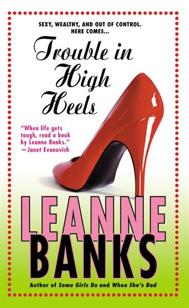 Trouble In High Heels: A Novel by Leanne Banks