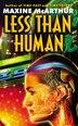 Less Than Human by Maxine Mcarthur