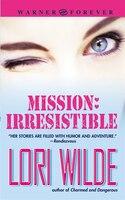 Mission: Irresistible
