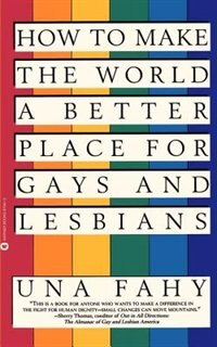 Book How To Make The World A Better Place for Gays & Lesbians by Una W Fahy