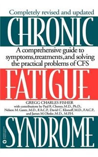 Chronic Fatigue Syndrome: A Comprehensive Guide to Symptoms, Treatments, and Solving the Practical…