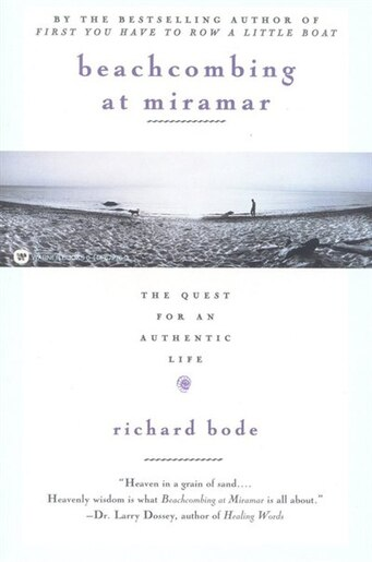 Beachcombing At Miramar: The Quest For An Authentic Life by RICHARD BODE