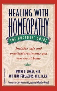 Book Healing With Homeopathy: The Doctors' Guide by Wayne B. Jonas