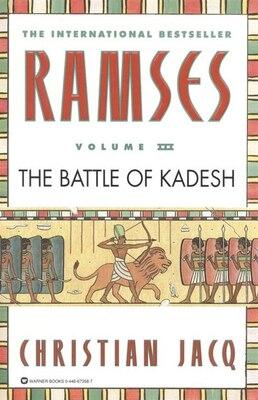 Book Ramses: The Battle of Kadesh - Volume III by Christian Jacq