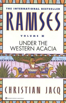 Book Ramses: Under the Western Acacia - Volume V by Christian Jacq