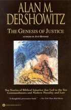 The Genesis of Justice: Ten Stories of Biblical Injustice That Led to the Ten Commandments and…