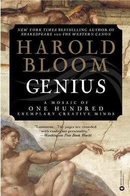 Book Genius: A Mosaic of One Hundred Exemplary Creative Minds by Harold Bloom