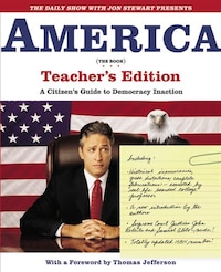 The Daily Show With Jon Stewart Presents America (the Book) Teacher's Edition: A Citizen's Guide To…