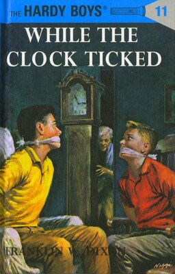 Book Hardy Boys 11: While The Clock Ticked by Franklin W. Dixon