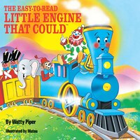 The Easy-to-read Little Engine That Could