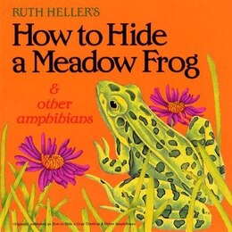 Book How To Hide A Meadow Frog And Other Amphibians by Ruth Heller