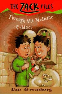 Zack Files 02: Through the Medicine Cabinet: Through the Medicine Cabinet