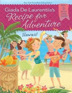 Hawaii! #6 by Giada De Laurentiis
