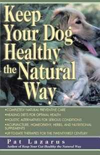 Book Keep your Dog Healthy the Natural Way by Pat Lazarus