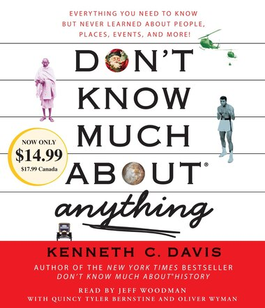 Don't Know Much About Anything: Everything You Need To Know But Never Learned About People, Places, Events, And More! by Kenneth C. Davis