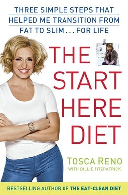 Book The Start Here Diet: Three Simple Steps That Helped Me Transition From Fat To Slim . . . For Life by Tosca Reno