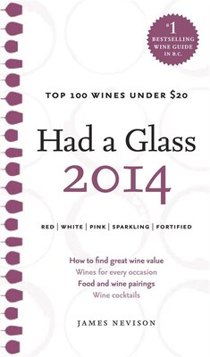 Book Had A Glass 2014: Top 100 Wines Under $20 by James Nevison