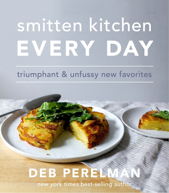 Smitten Kitchen Every Day: Triumphant & Unfussy New Favorites by Deb Perelman