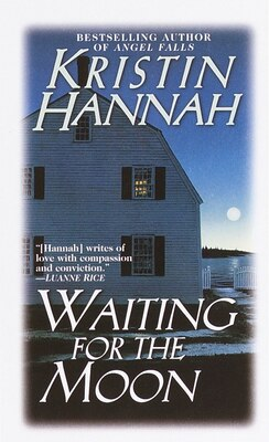 Book Waiting for the Moon by Kristin Hannah