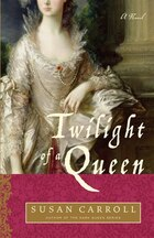 Twilight Of A Queen: A Novel