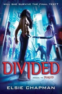 Book Divided (dualed Sequel) by Elsie Chapman