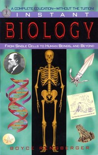 Instant Biology: From Single Cells To Human Beings, And Beyond