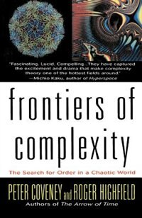 Frontiers Of Complexity: The Search For Order In A Choatic World
