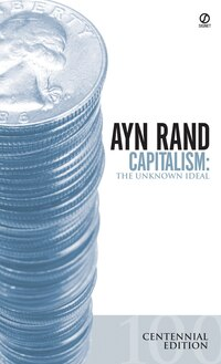 Capitalism: The Unknown Ideal (50th Anniversary Edition)